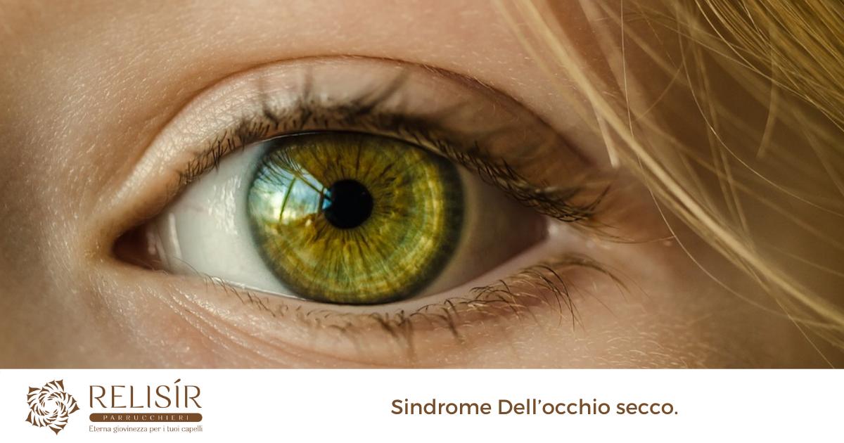 Sindrome Dell'occhio secco.