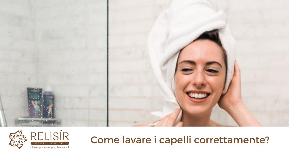 Come lavare i capelli correttamente?